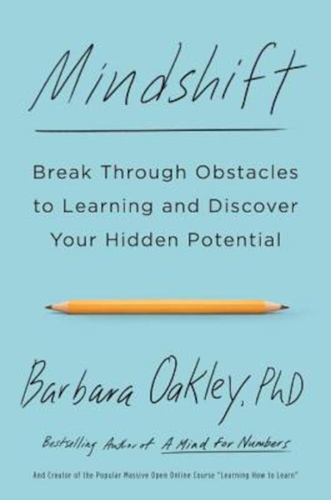 Mindshift: Break Through Obstacles to Learning and Discover Your Hidden Potential, Paperback