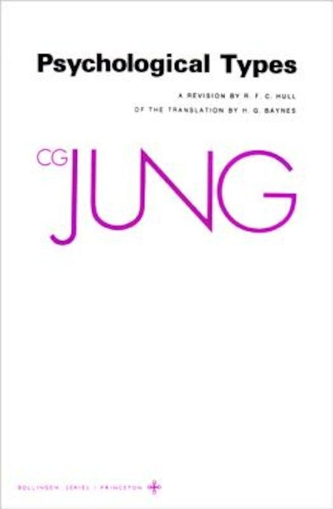 Collected Works of C.G. Jung, Volume 6: Psychological Types, Paperback
