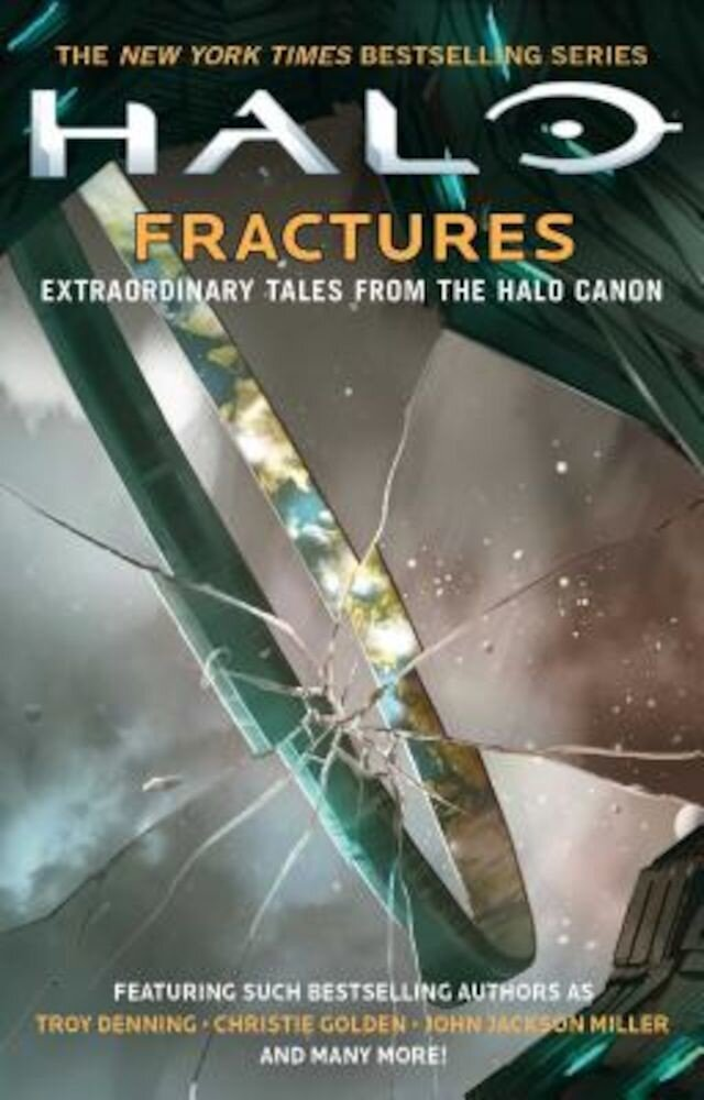 Halo: Fractures: Extraordinary Tales from the Halo Canon, Paperback