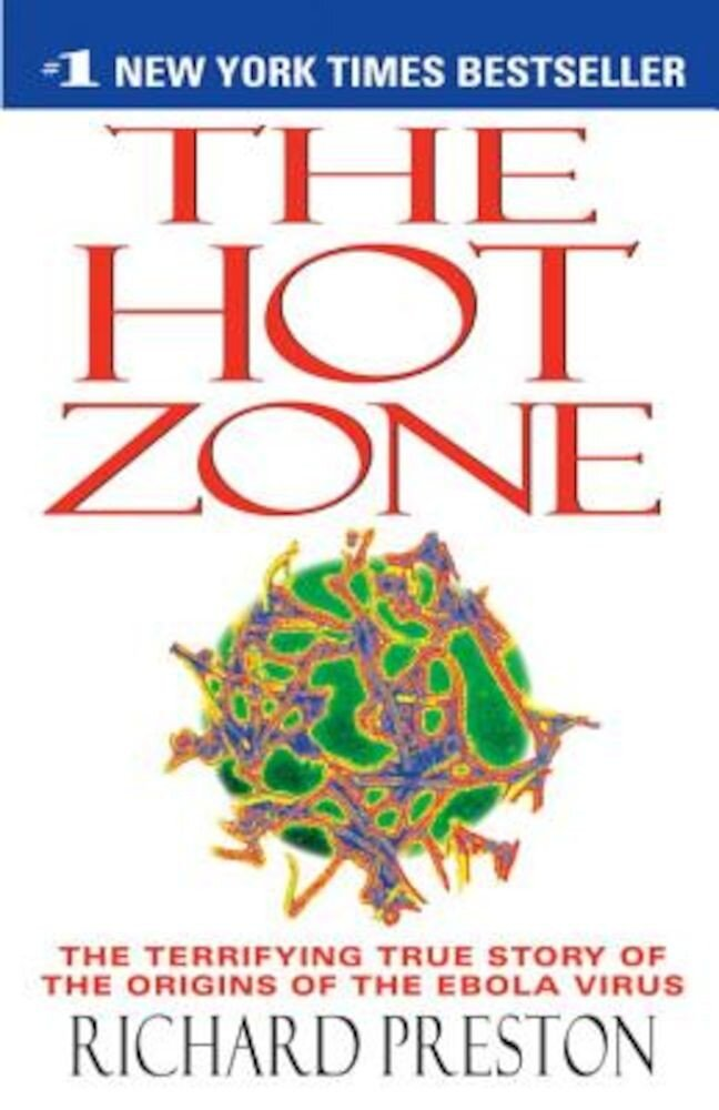 The Hot Zone: The Terrifying True Story of the Origins of the Ebola Virus, Paperback