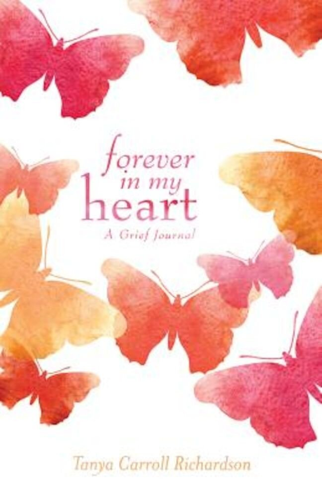 Forever in My Heart: A Grief Journal, Hardcover