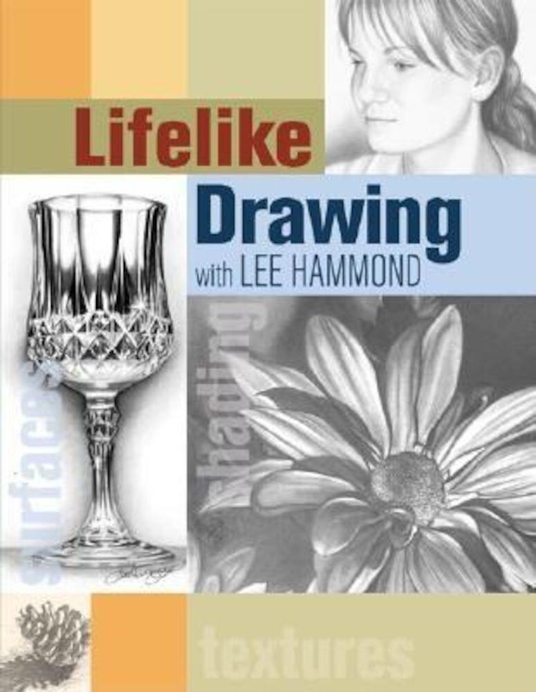 Lifelike Drawing with Lee Hammond, Paperback