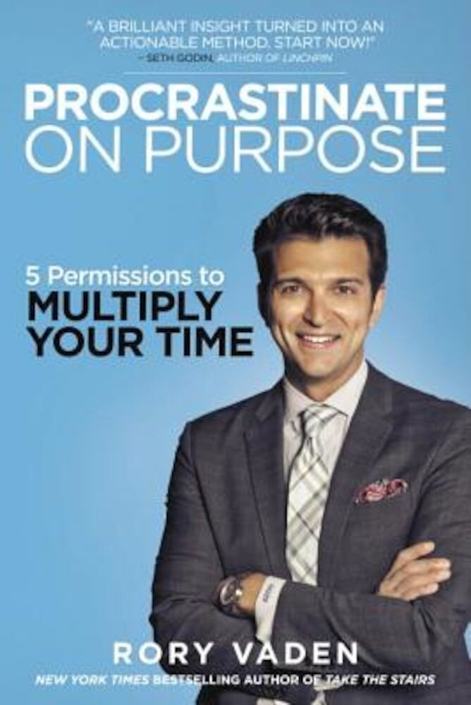 Procrastinate on Purpose: 5 Permissions to Multiply Your Time, Paperback