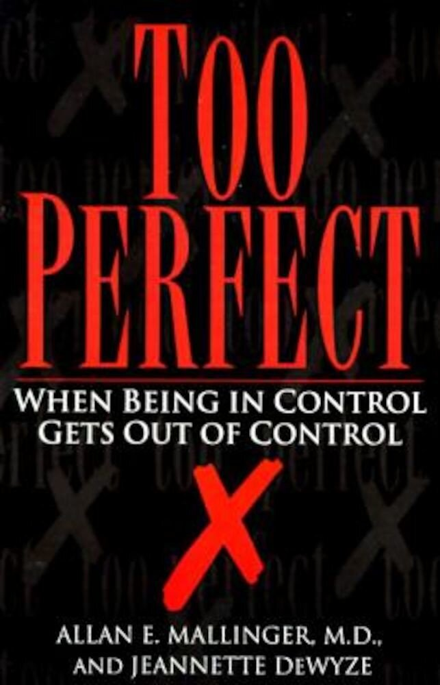 Too Perfect: When Being in Control Gets Out of Control, Paperback