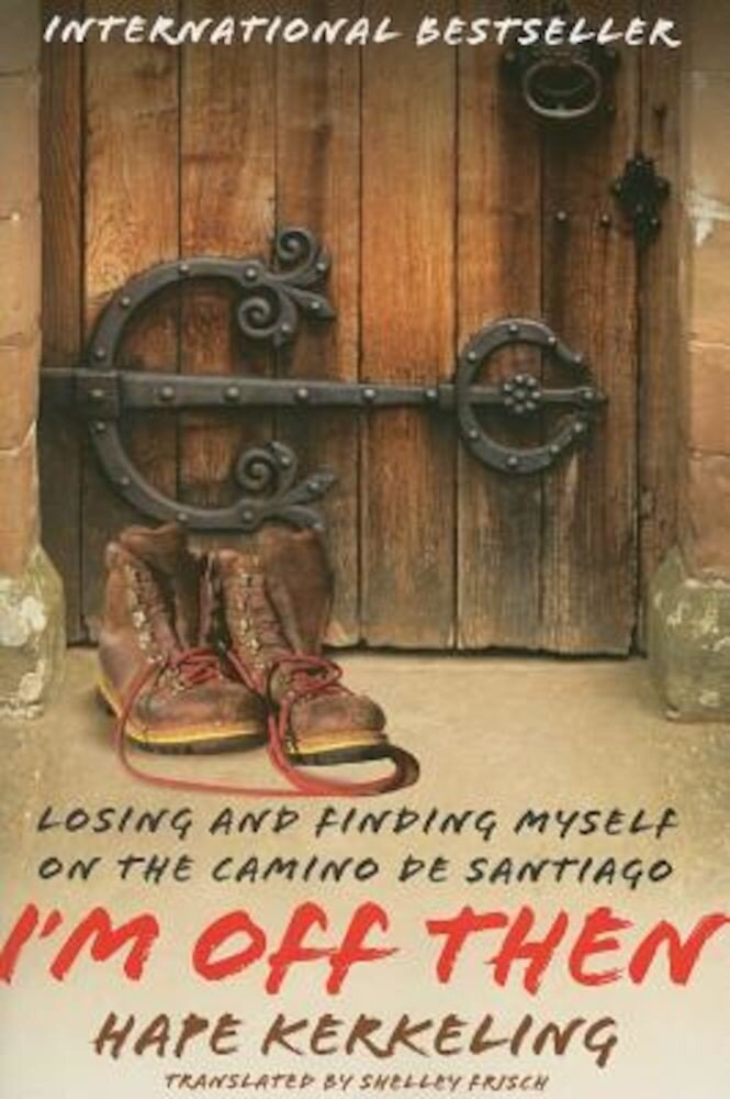 I'm Off Then: Losing and Finding Myself on the Camino de Santiago, Paperback