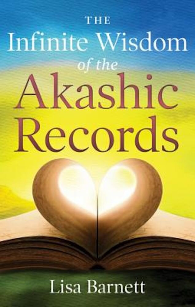 The Infinite Wisdom of the Akashic Records, Paperback