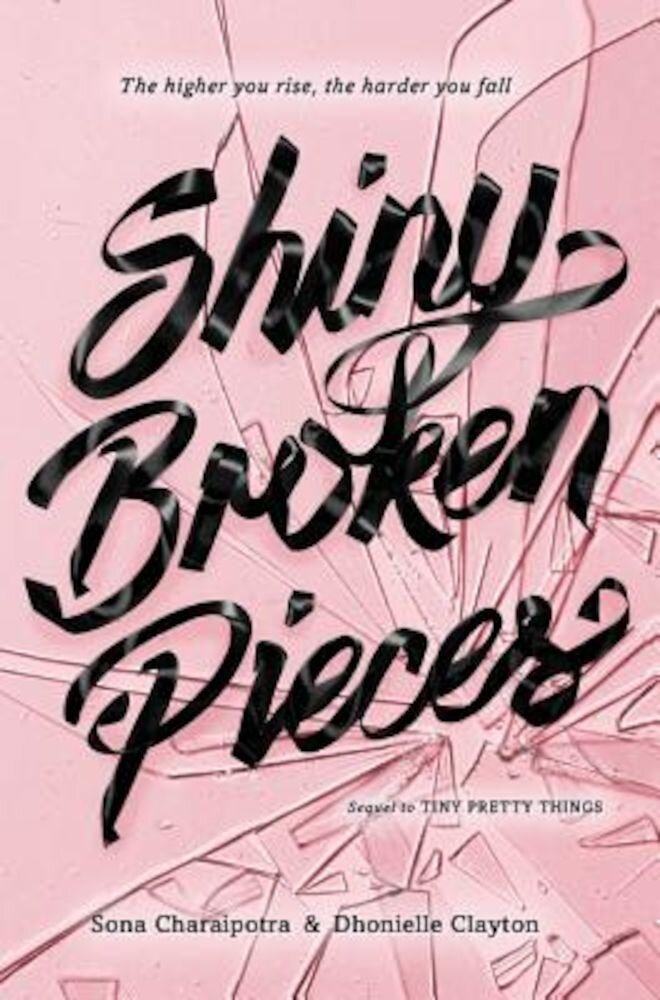 Shiny Broken Pieces: A Tiny Pretty Things Novel, Paperback