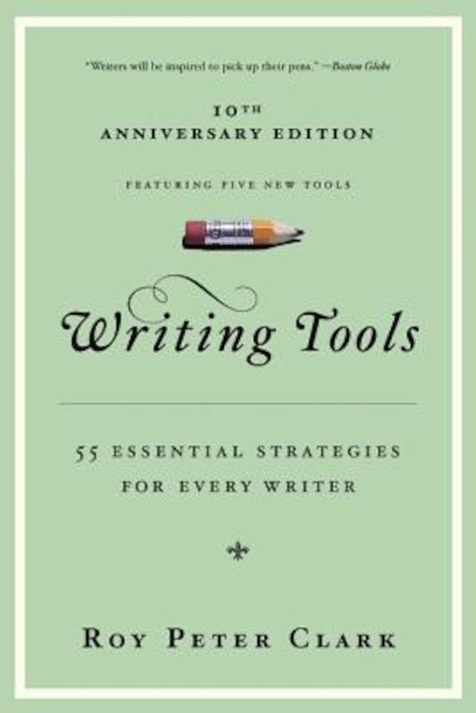 Writing Tools: 50 Essential Strategies for Every Writer, Paperback
