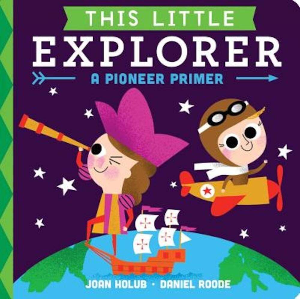 This Little Explorer: A Pioneer Primer, Hardcover