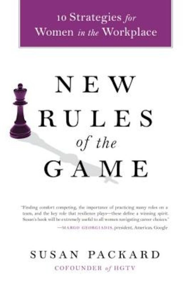 New Rules of the Game: 10 Strategies for Women in the Workplace, Paperback