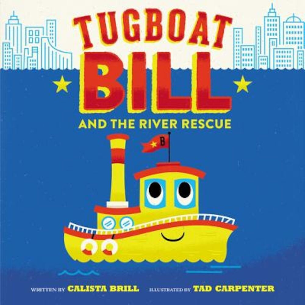 Tugboat Bill and the River Rescue, Hardcover