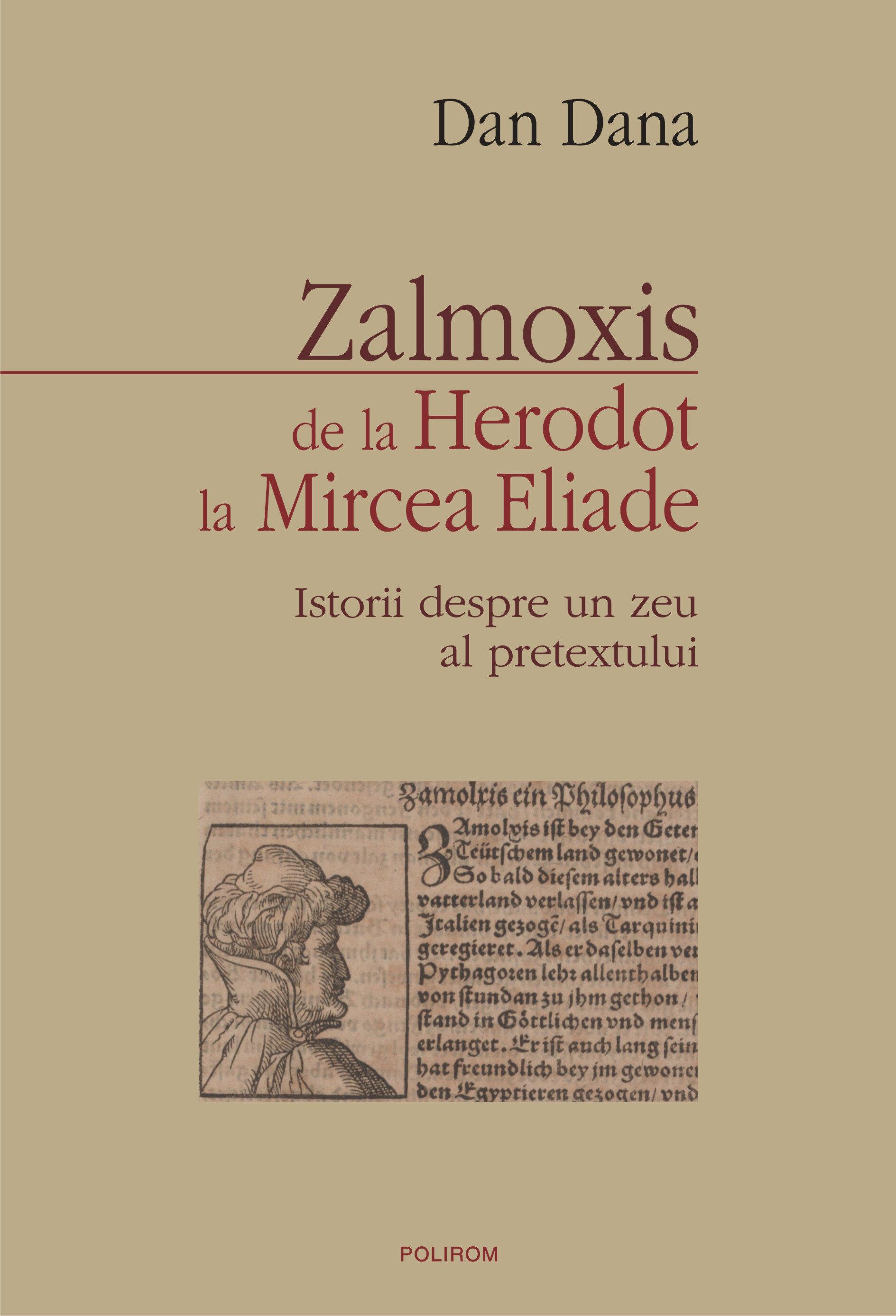 Coperta Carte Zalmoxis de la Herodot la Mircea Eliade. Istorii despre un zeu al pretextului