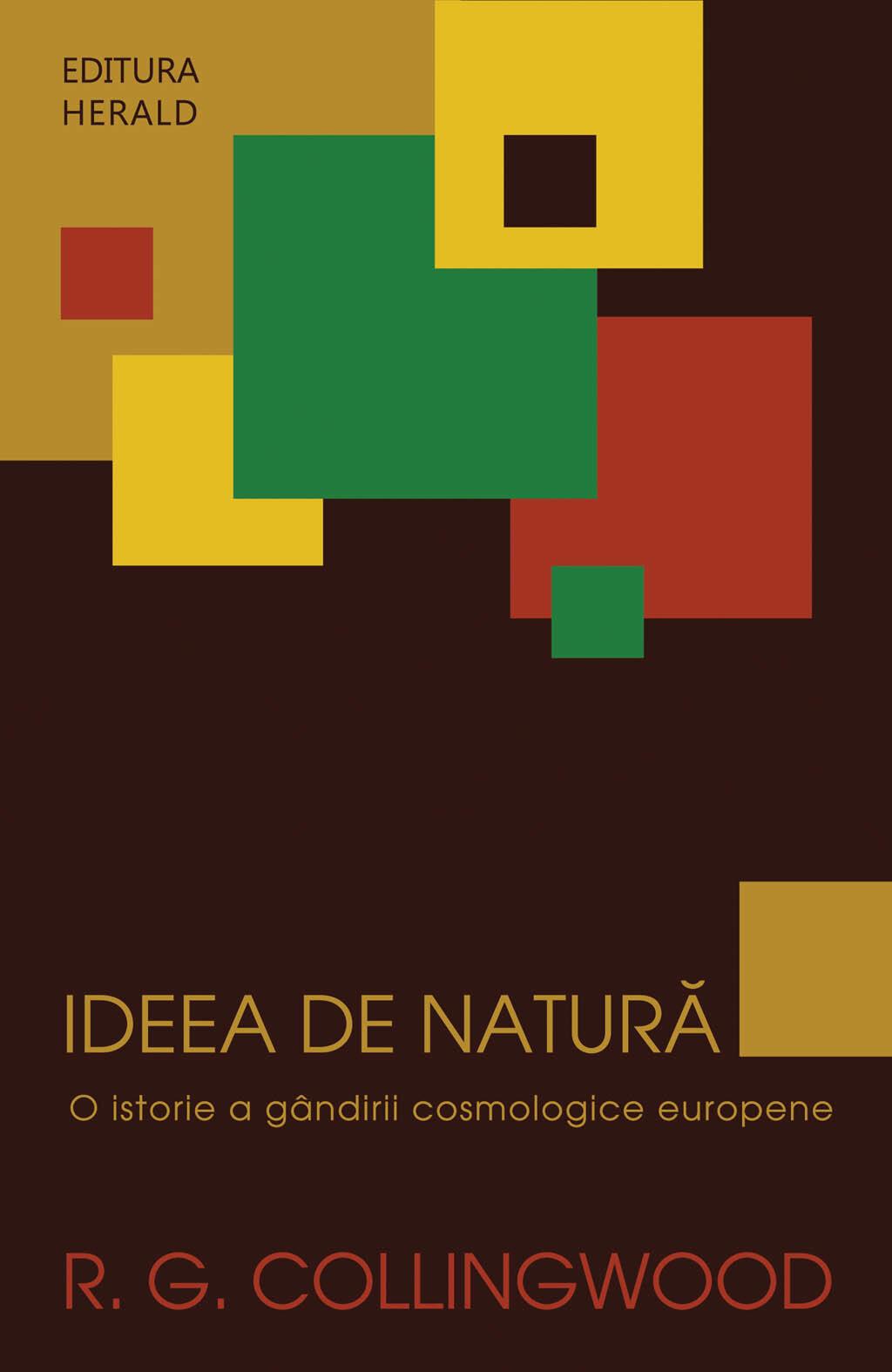 Ideea de natura. O istorie a gandirii cosmologice europene (eBook)