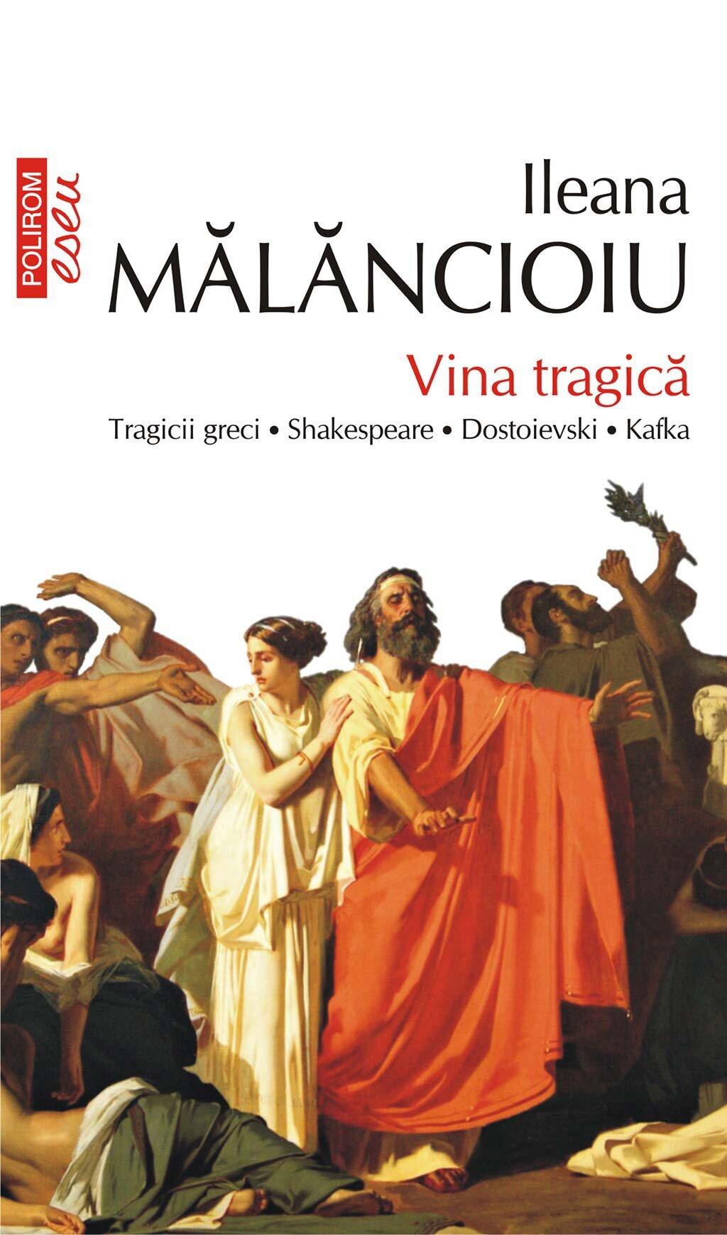 Coperta Carte Vina tragica. Tragicii greci, Shakespeare, Dostoievski, Kafka