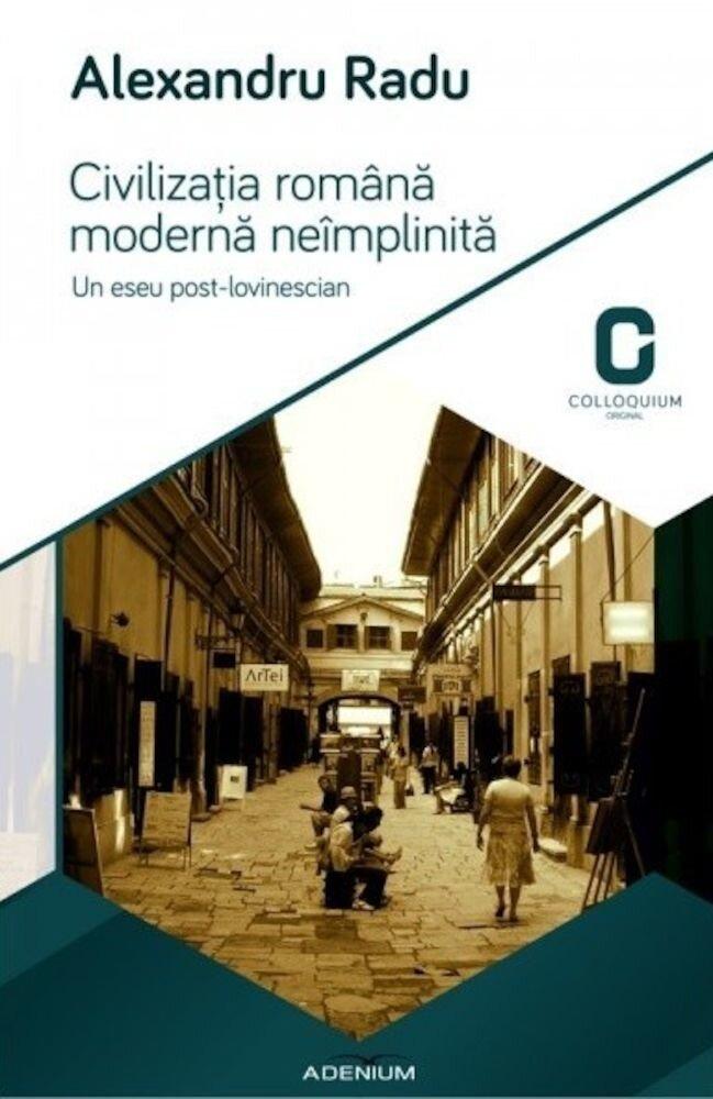 Coperta Carte Civilizatia romana moderna neimplinita. Un eseu post-lovinescian