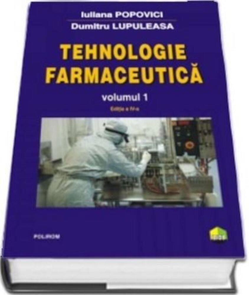 Tehnologie farmaceutica Volumul I (editia 2017)