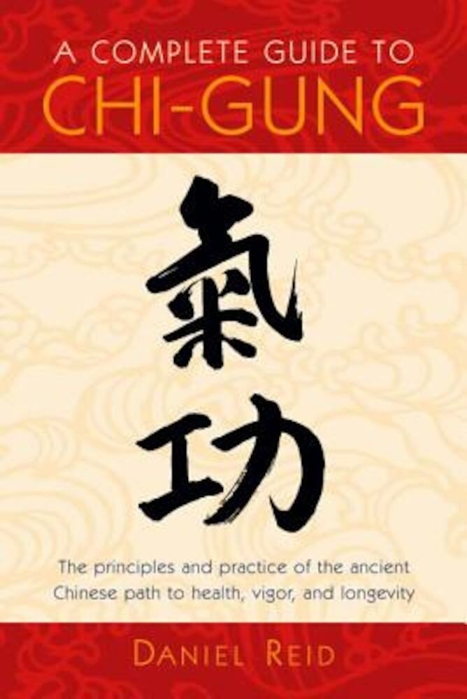 A Complete Guide to Chi-Gung, Paperback