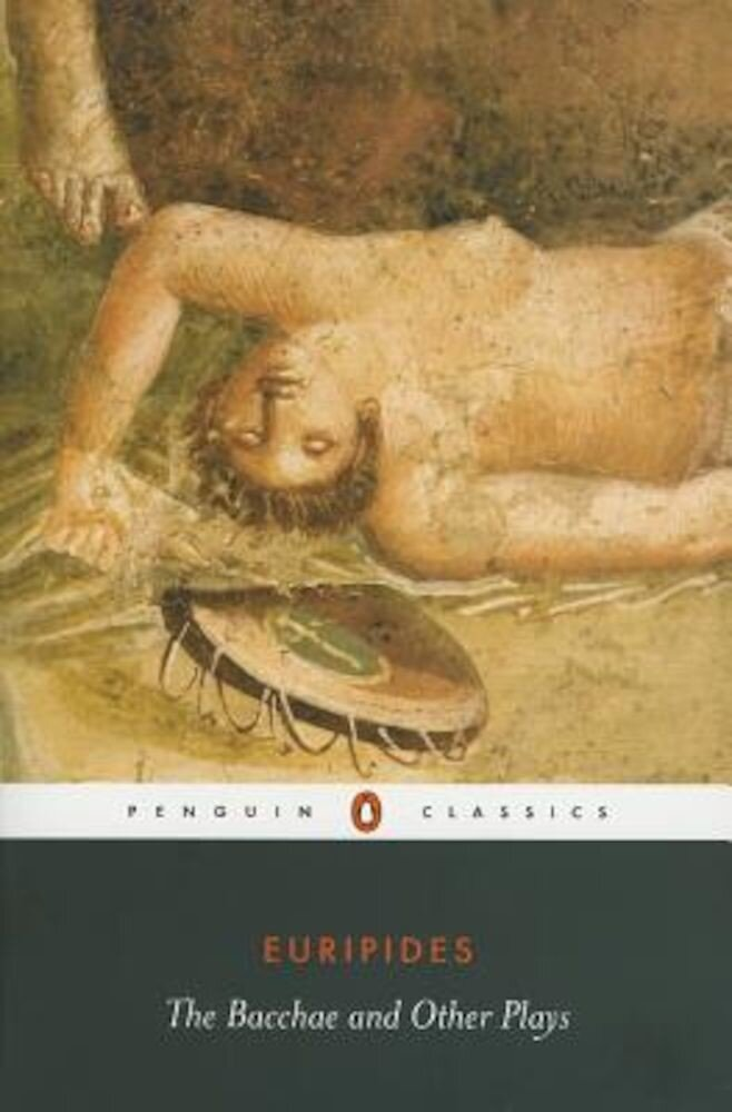 The Bacchae and Other Plays, Paperback