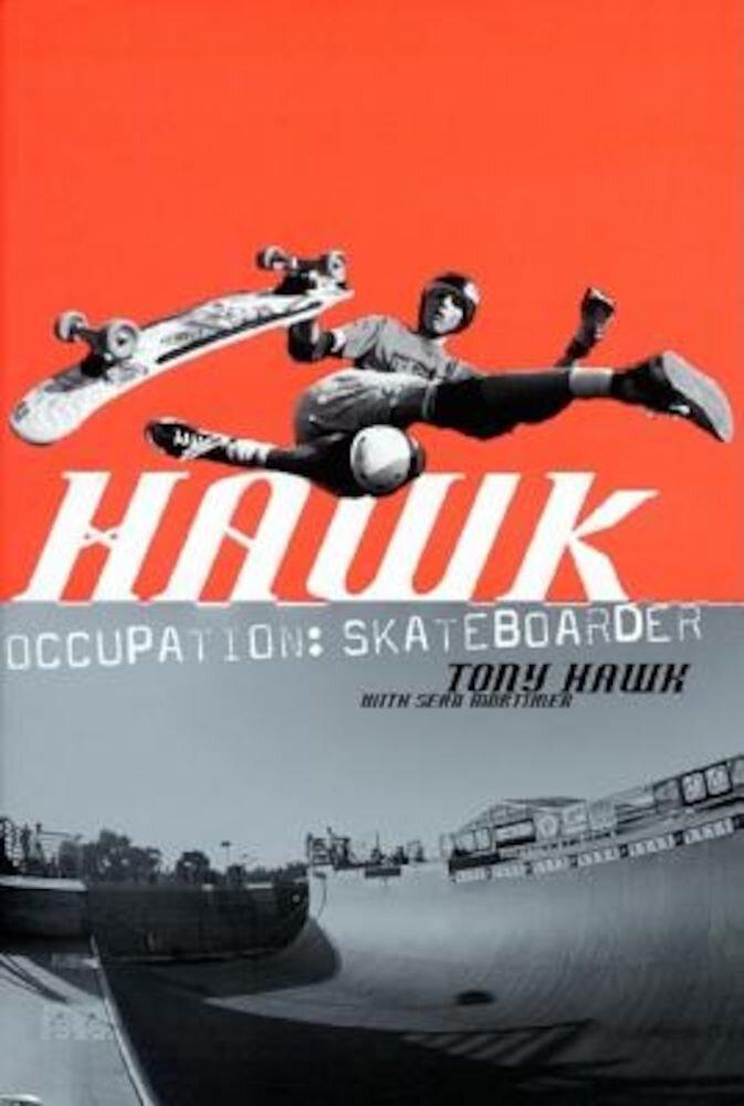 Hawk: Occupation: Skateboarder, Paperback