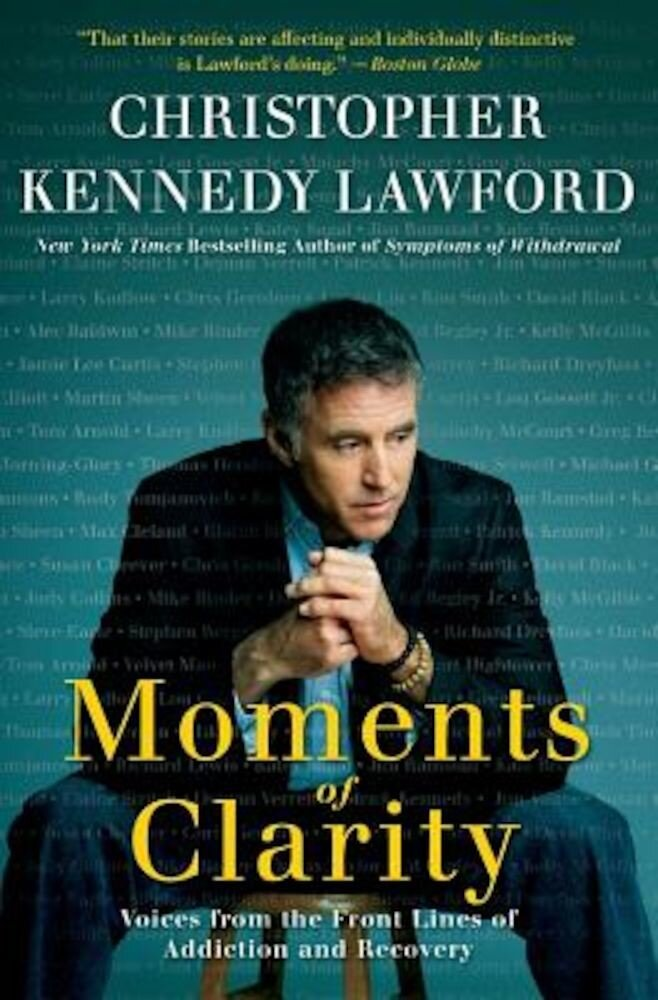 Moments of Clarity: Voices from the Front Lines of Addiction and Recovery, Paperback