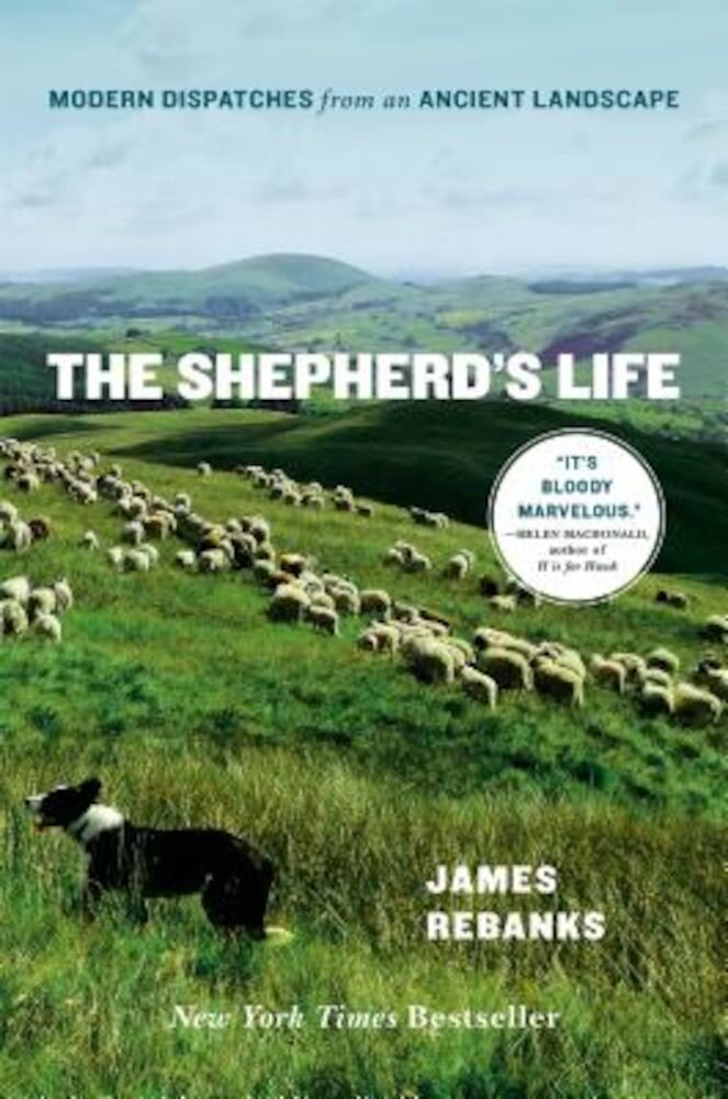 The Shepherd's Life: Modern Dispatches from an Ancient Landscape, Hardcover