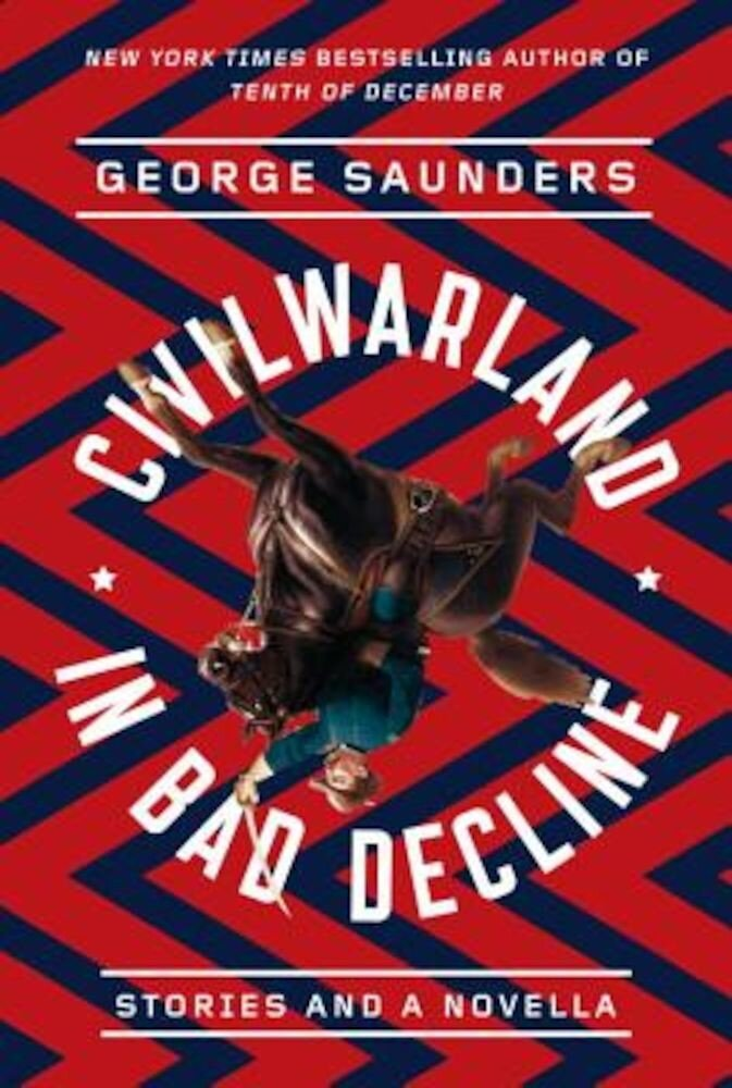 Civilwarland in Bad Decline: Stories and a Novella, Paperback