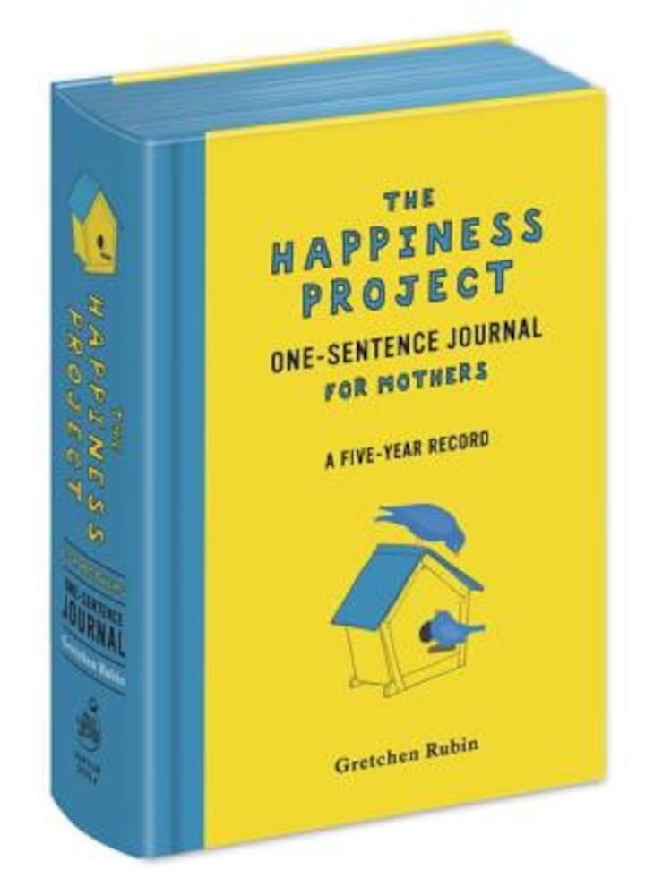 The Happiness Project One-Sentence Journal for Mothers: A Five-Year Record, Hardcover