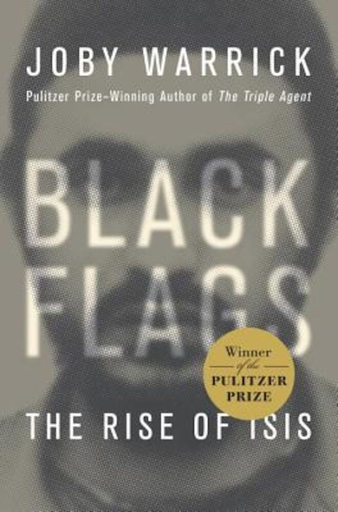 Black Flags: The Rise of Isis, Hardcover