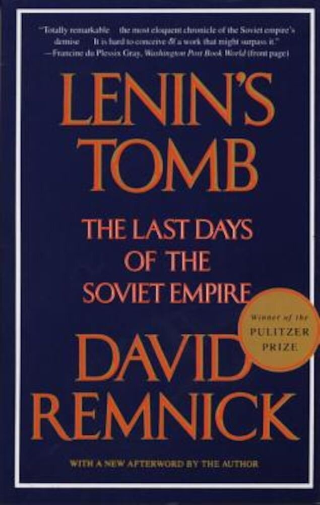 Lenin's Tomb: The Last Days of the Soviet Empire, Paperback