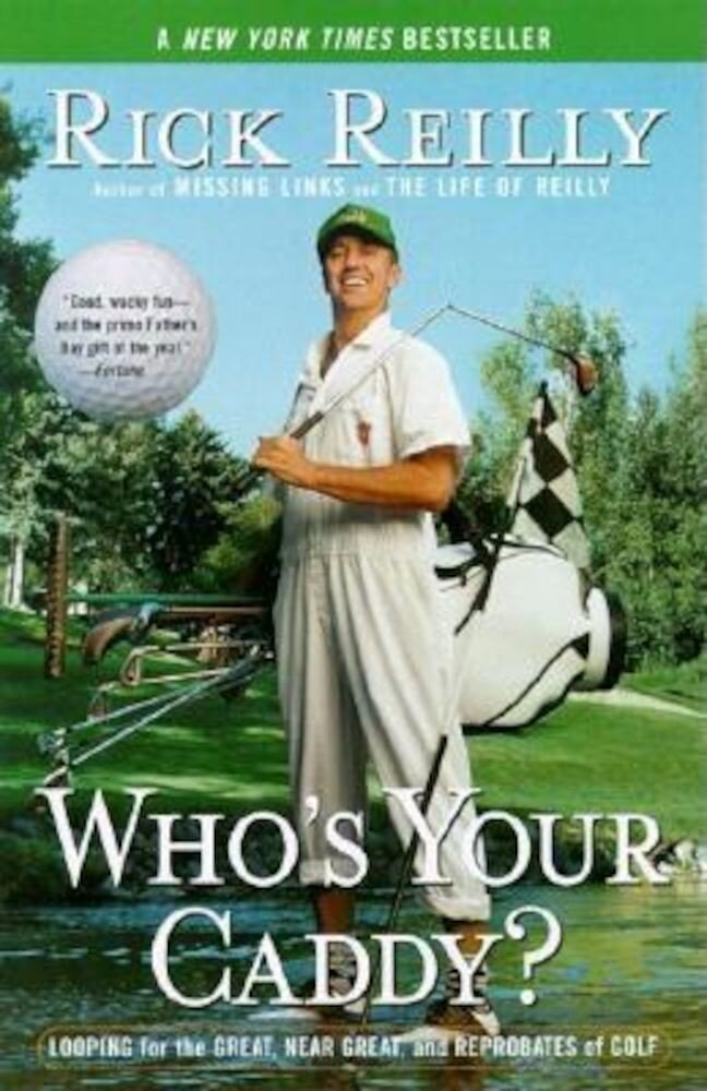 Who's Your Caddy?: Looping for the Great, Near Great, and Reprobates of Golf, Paperback