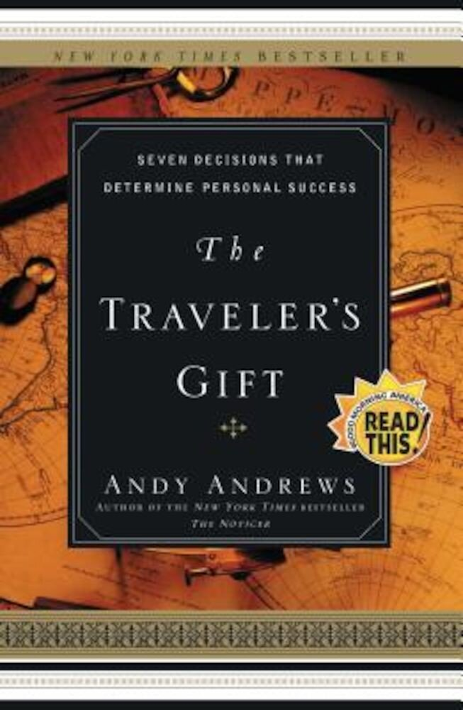 The Traveler's Gift: Seven Decisions That Determine Personal Success, Paperback