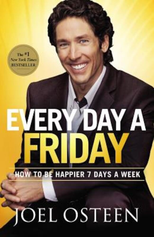 Every Day a Friday: How to Be Happier 7 Days a Week, Paperback