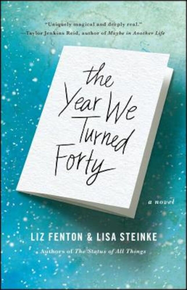 The Year We Turned Forty, Paperback