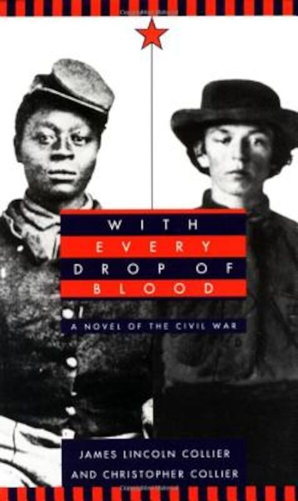 With Every Drop of Blood: A Novel of the Civil War, Paperback