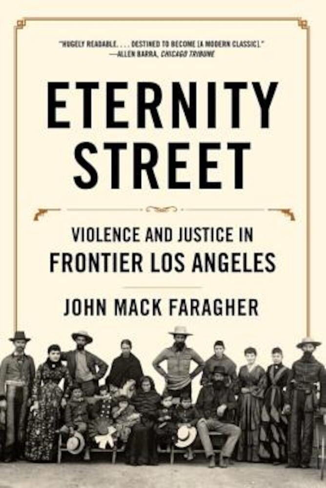 Eternity Street: Violence and Justice in Frontier Los Angeles, Paperback