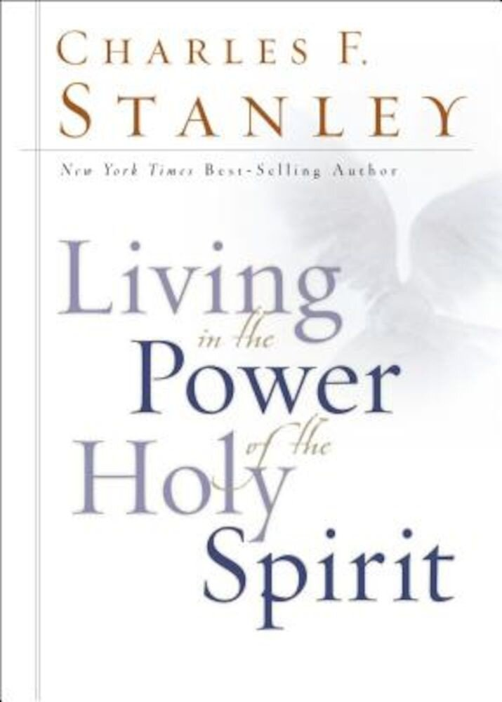 Living in the Power of the Holy Spirit, Hardcover