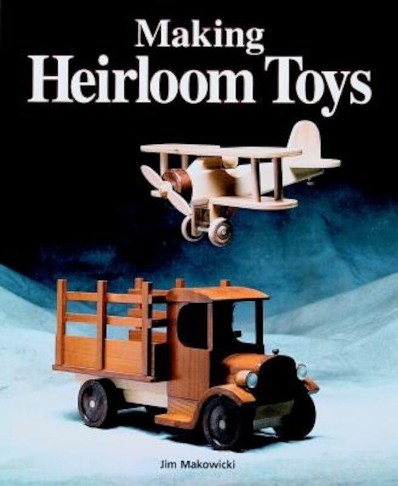 Making Heirloom Toys, Paperback