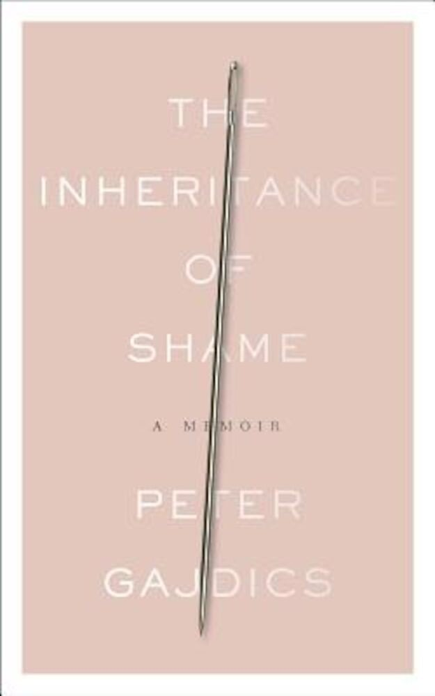 The Inheritance of Shame: A Memoir, Paperback
