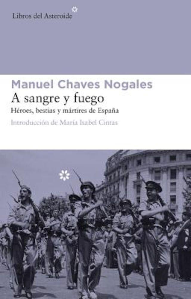 A Sangre y Fuego: Heroes, Bestias y Martires de Espana, Paperback
