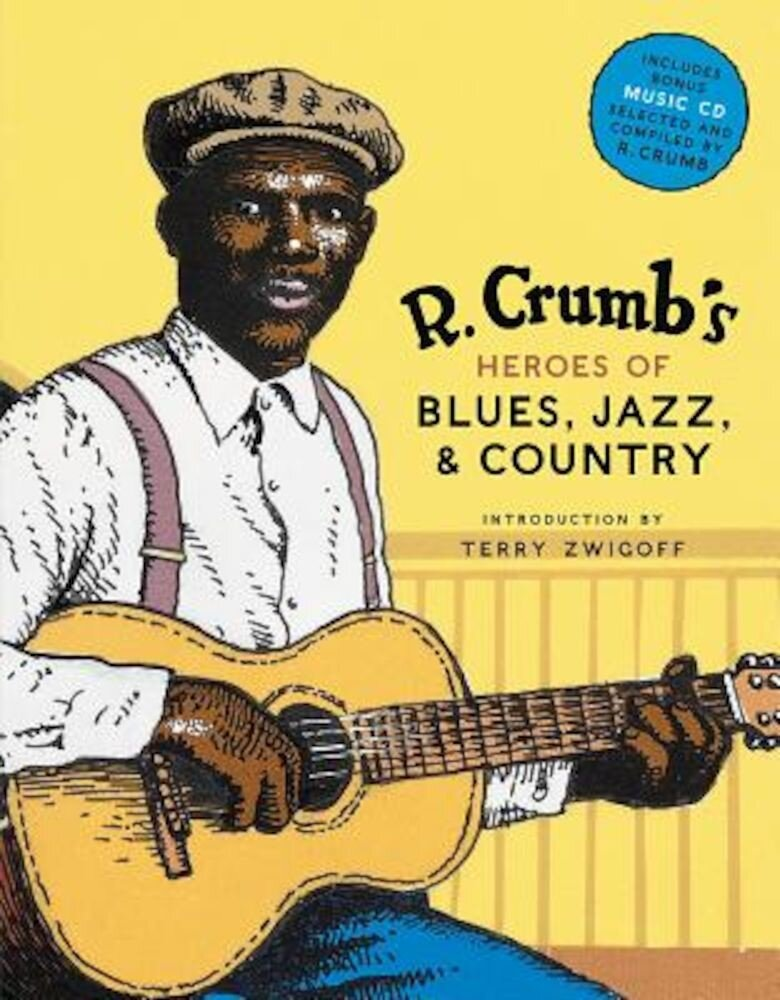 R. Crumb's Heroes of Blues, Jazz & Country [With CD Audio], Hardcover