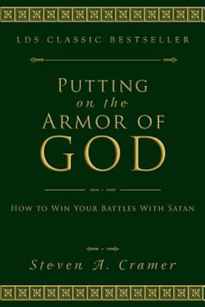 Putting on the Armor of God: How to Win Your Battles with Satan, Paperback