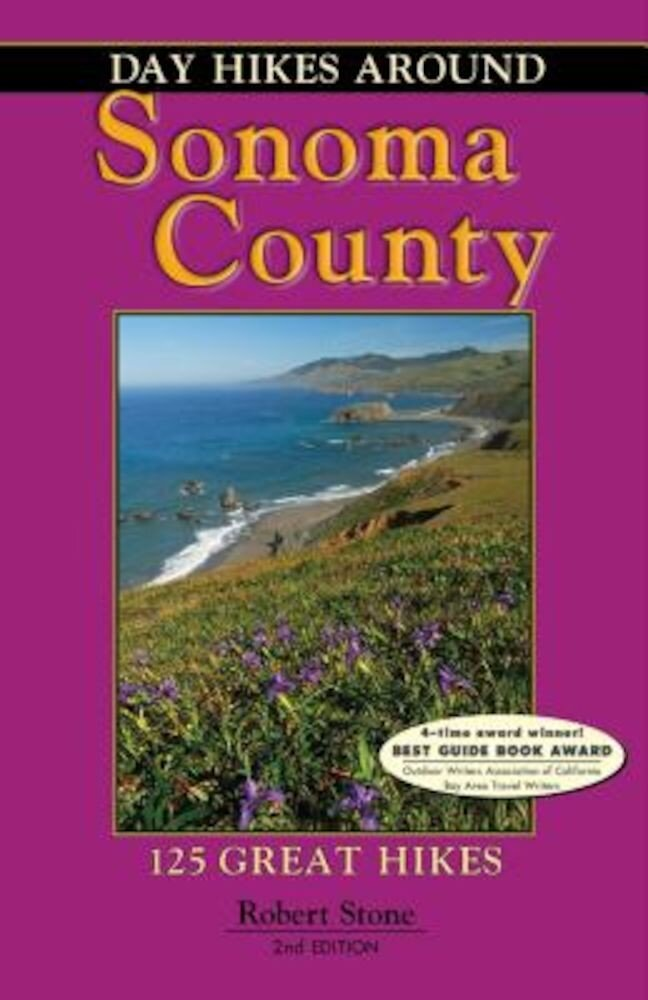 Day Hikes Around Sonoma County: 125 Great Hikes, Paperback