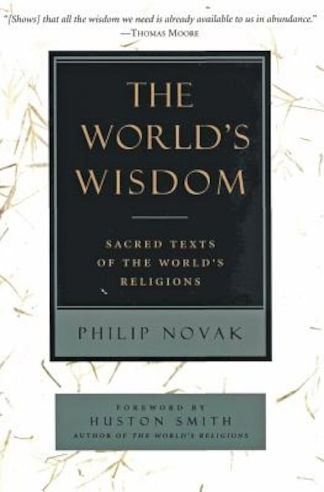 The World's Wisdom: Sacred Texts of the World's Religions, Paperback