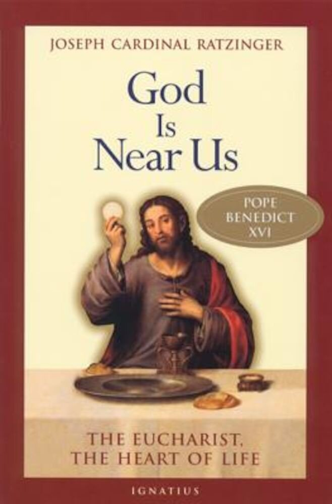 God Is Near Us: The Eucharist, the Heart of Life, Paperback