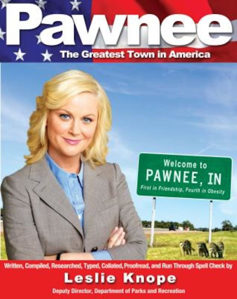 Pawnee: The Greatest Town in America, Paperback