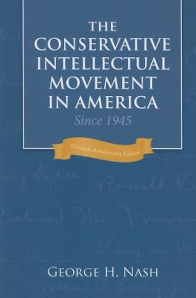 The Conservative Intellectual Movement in America Since 1945, Paperback