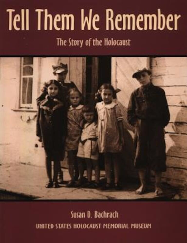 Tell Them We Remember: The Story of the Holocaust, Paperback