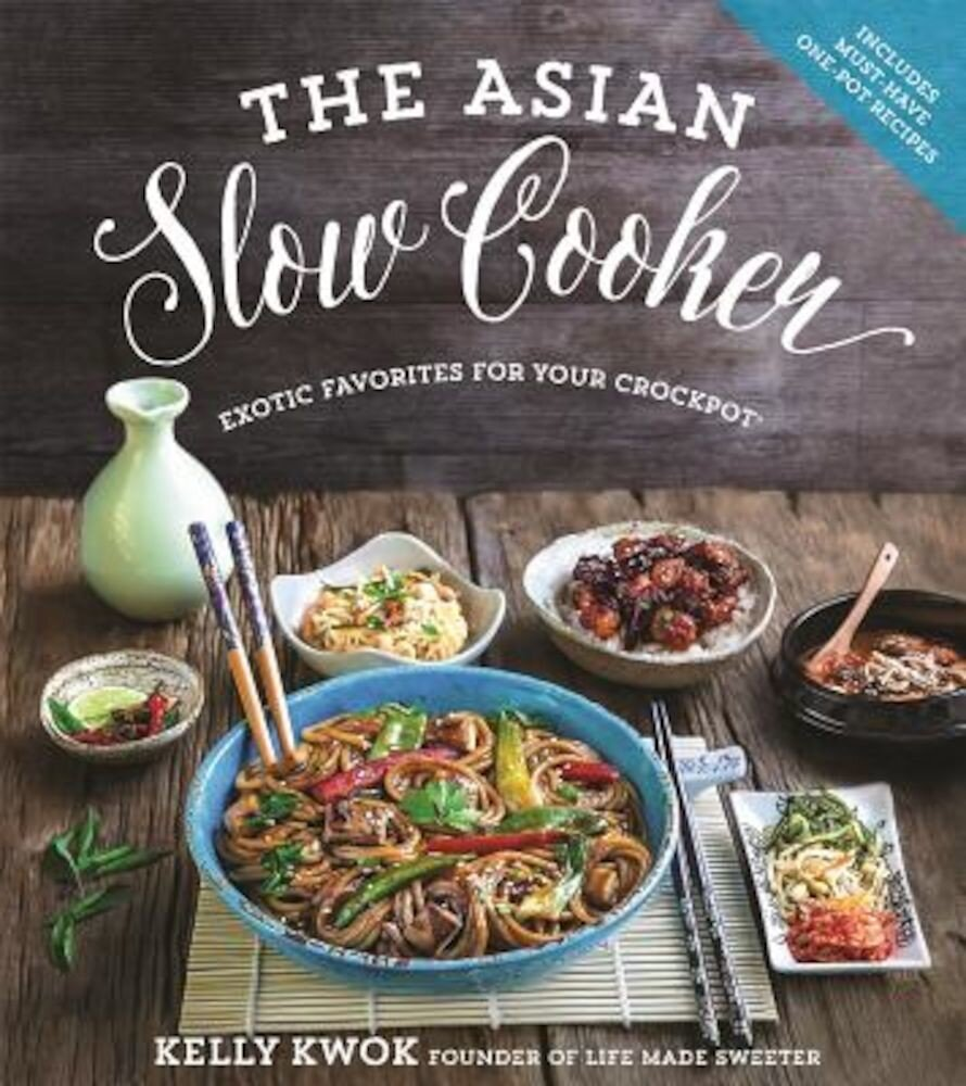 The Asian Slow Cooker: Exotic Favorites for Your Crockpot, Paperback