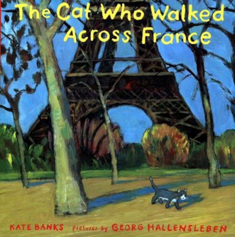The Cat Who Walked Across France: A Picture Book, Hardcover