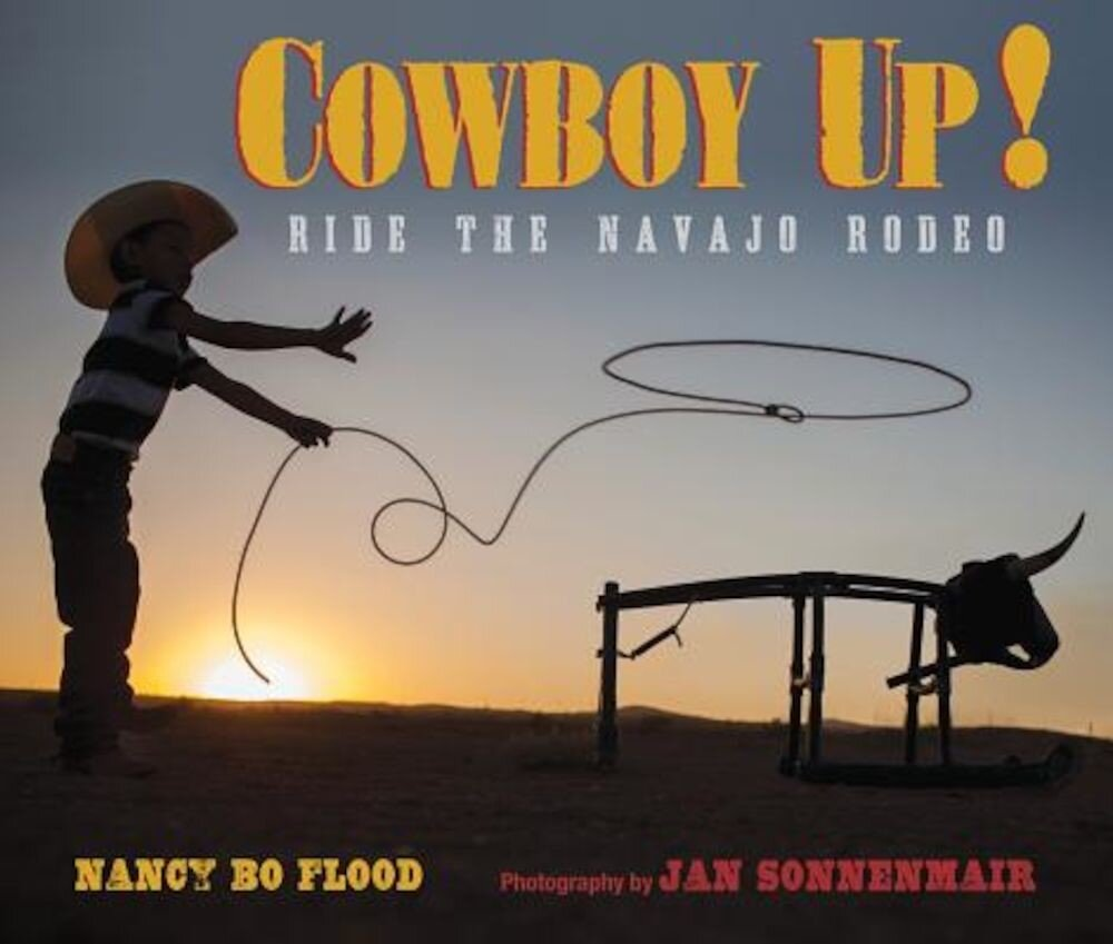 Cowboy Up!: Ride the Navajo Rodeo, Hardcover